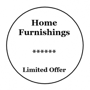 Home Furnishings **Limited Time Offer**